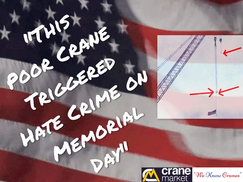 Remember when a Crane hoisting an American Flag on Memorial Day triggered a Hate Crime